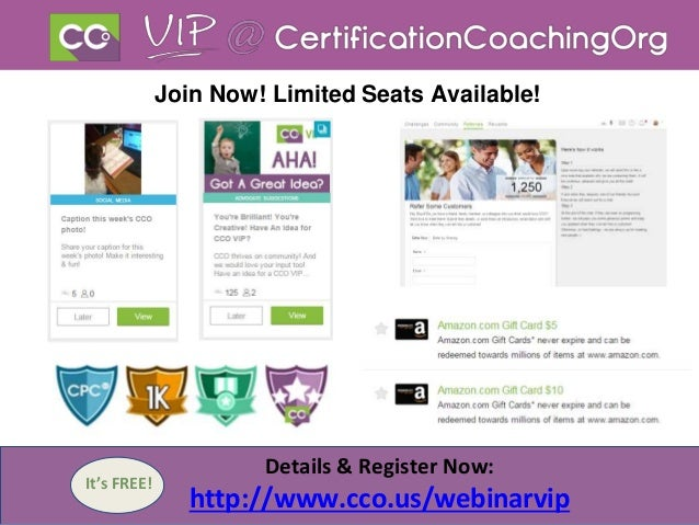It's FREE! Join Now! Limited Seats Available! Details & Register Now: http://www.cco.us/webinarvip