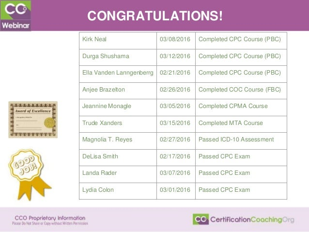 CONGRATULATIONS! Kirk Neal 03/08/2016 Completed CPC Course (PBC) Durga Shushama 03/12/2016 Completed CPC Course (PBC) Ella...