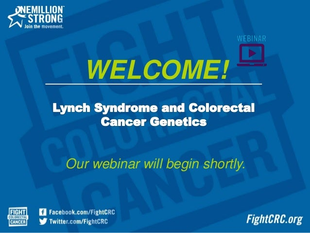 March 2016 Webinar Lynch Syndrome Hereditary Colorectal Cancer