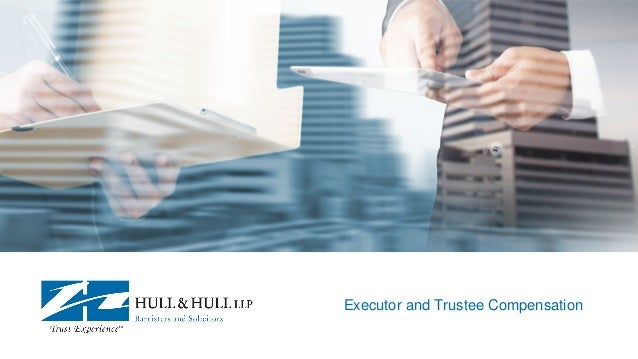 Executor and Trustee Compensation