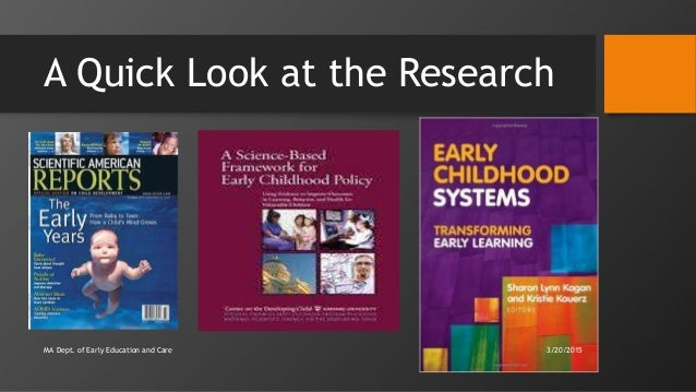 A Quick Look at the Research MA Dept. of Early Education and Care 3/20/2015