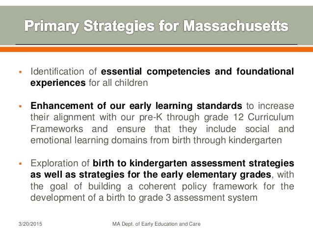  Identification of essential competencies and foundational experiences for all children  Enhancement of our early learni...