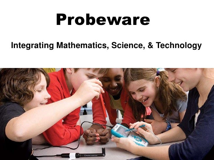 Probeware Integrating Mathematics, Science, & Technology