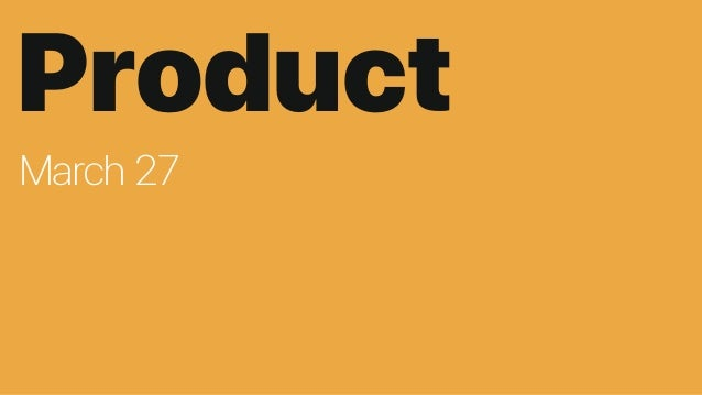 Product March 27