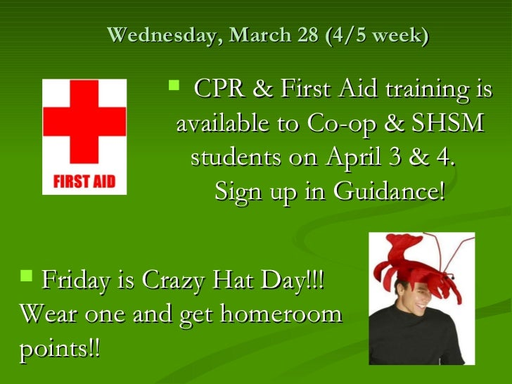 Wednesday, March 28 (4/5 week)             CPR & First Aid training is             available to Co-op & SHSM             ...