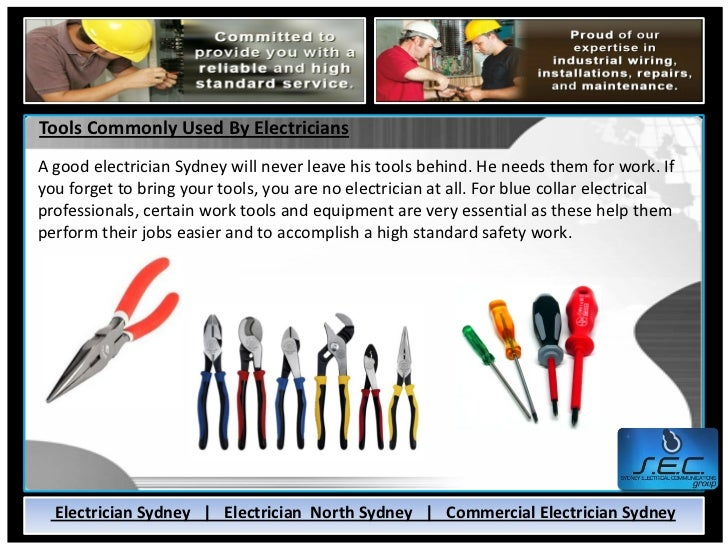 Tools Commonly Used By ElectriciansA Good Electrician Sydney Will Never Leave His Behind