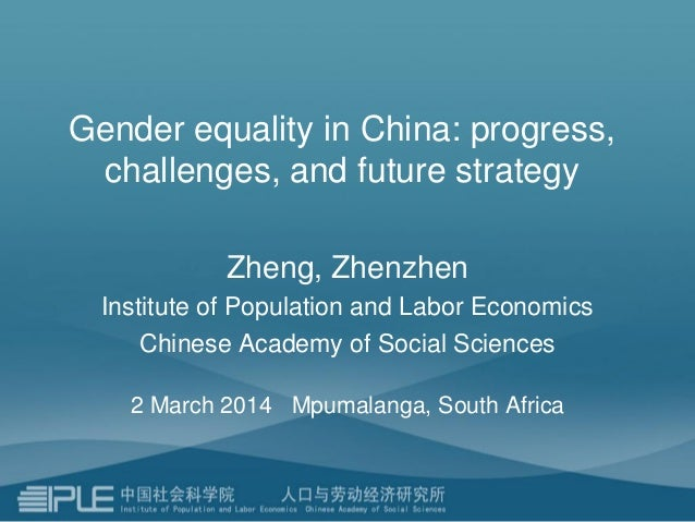 Gender equality in China: progress, challenges, and future strategy Zheng, Zhenzhen Institute of Population and Labor Econ...