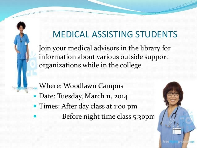 MEDIC  MEDICAL ASSISTING STUDENTS   Join your medical advisors in the library for  information about various outside supp...