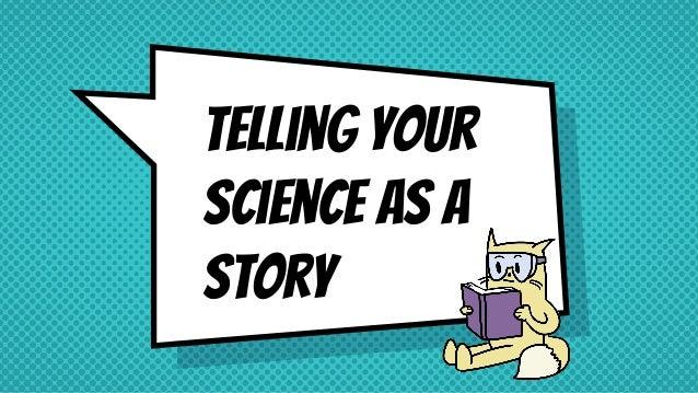 Telling your science as a story