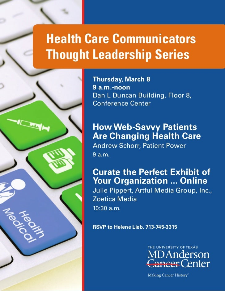 Health Care CommunicatorsThought Leadership Series       Thursday, March 8       9 a.m.-noon       Dan L Duncan Building, ...