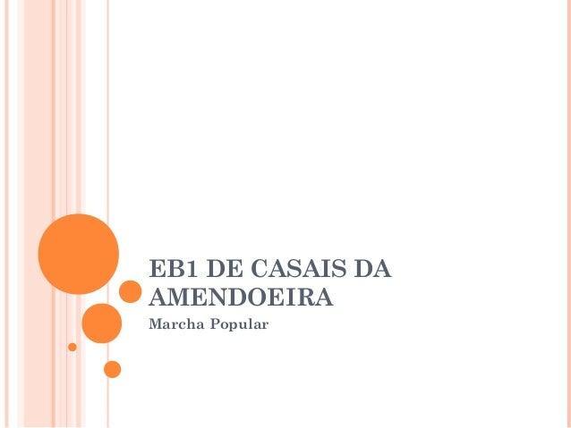 EB1 DE CASAIS DAAMENDOEIRAMarcha Popular