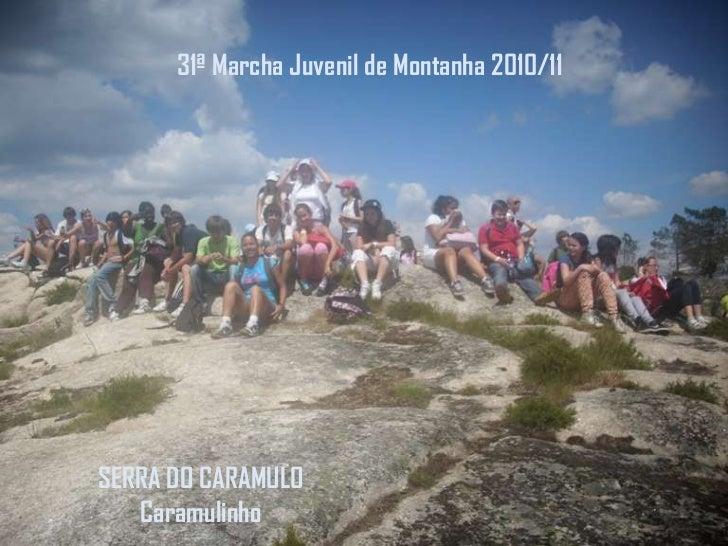 31ª Marcha Juvenil de Montanha 2010/11<br />SERRA DO CARAMULO  Caramulinho<br />