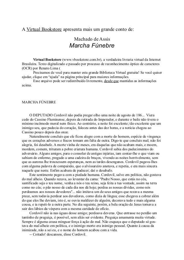 A Virtual Bookstore apresenta mais um grande conto de: Machado de Assis  Marcha Fúnebre Virtual Bookstore (www.vbookstore....
