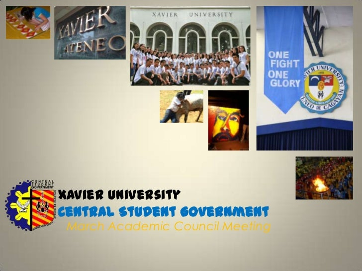 Xavier University  Central Student Government<br />March Academic Council Meeting<br />