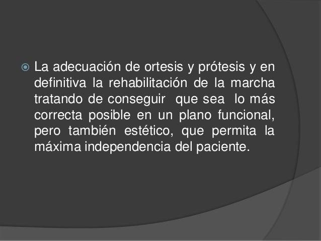 Limitación del movimiento  Los tejidos no permiten una movilidad suficiente para adoptar posturas normales y rangos de mo...