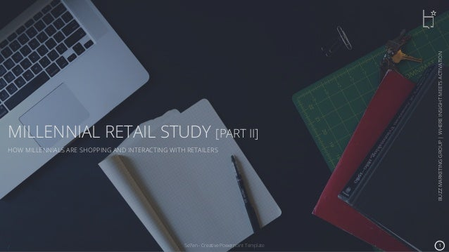Se7en - Creative Powerpoint Template MILLENNIAL RETAIL STUDY [PART II] HOW MILLENNIALS ARE SHOPPING AND INTERACTING WITH R...