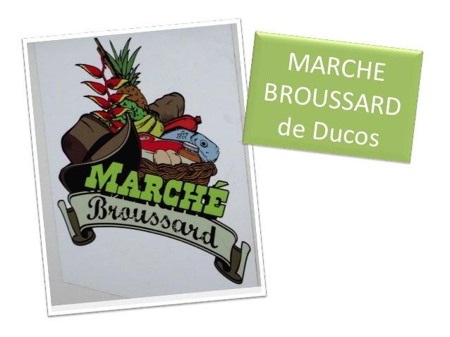 MARCHE BROUSSARD de Ducos