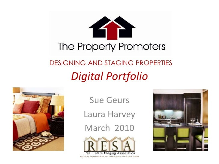 DESIGNING AND STAGING PROPERTIESDigital Portfolio <br />Sue Geurs <br />Laura Harvey<br />March  2010<br />