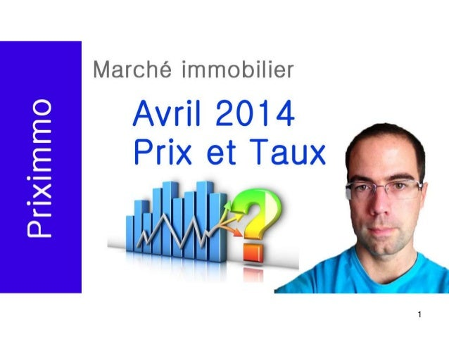 1 Marché immobilier – Avril 2014