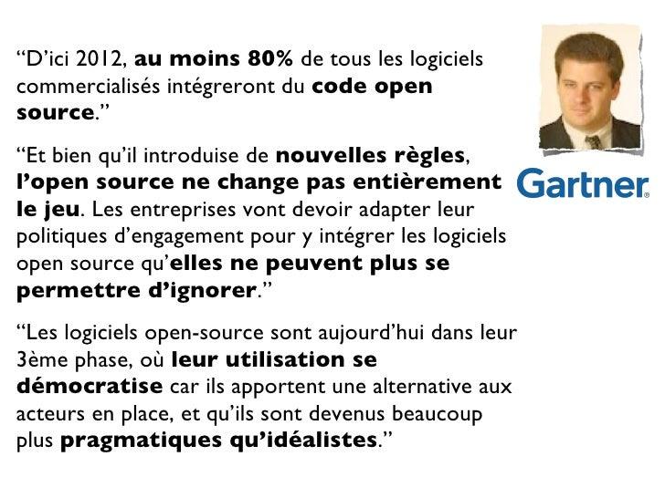 """<ul><li>"""" D'ici 2012,  au moins 80%  de tous les logiciels commercialisés intégreront du  code open source ."""" </li></ul><u..."""