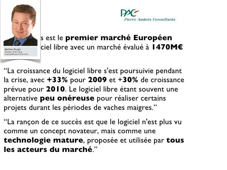 """<ul><li>"""" Notre pays est le  premier marché Européen  pour le logiciel libre avec un marché évalué à  1470M€  en 2009."""" </..."""