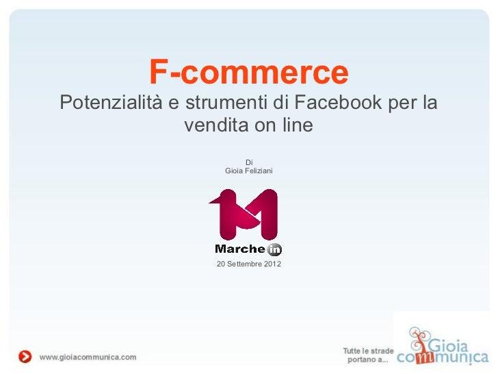 F-commercePotenzialità e strumenti di Facebook per la               vendita on line                         Di            ...