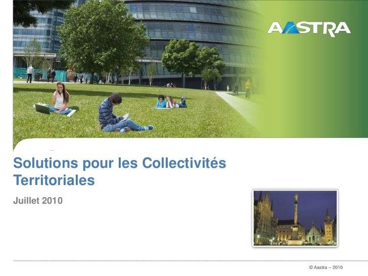 Solutions pour les Collectivités Territoriales<br />Juillet2010<br />
