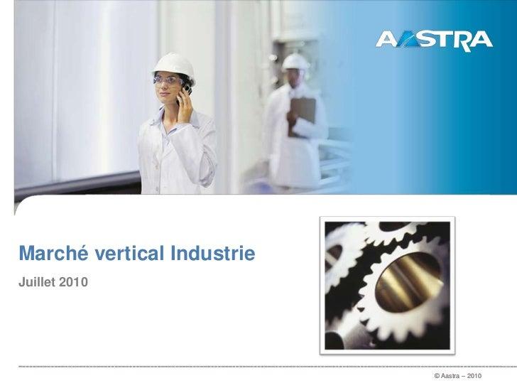 Marché vertical Industrie<br />Juillet 2010<br />
