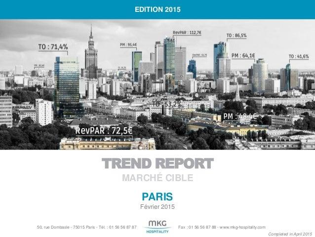 TREND REPORT MARCHÉ CIBLE 50, rue Dombasle - 75015 Paris - Tél. : 01 56 56 87 87 Fax : 01 56 56 87 88 - www.mkg-hospitalit...