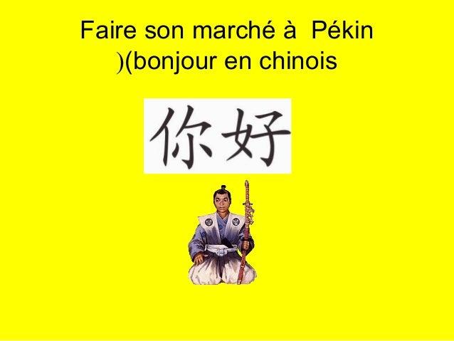 Faire son marché à Pékin(bonjour en chinois(