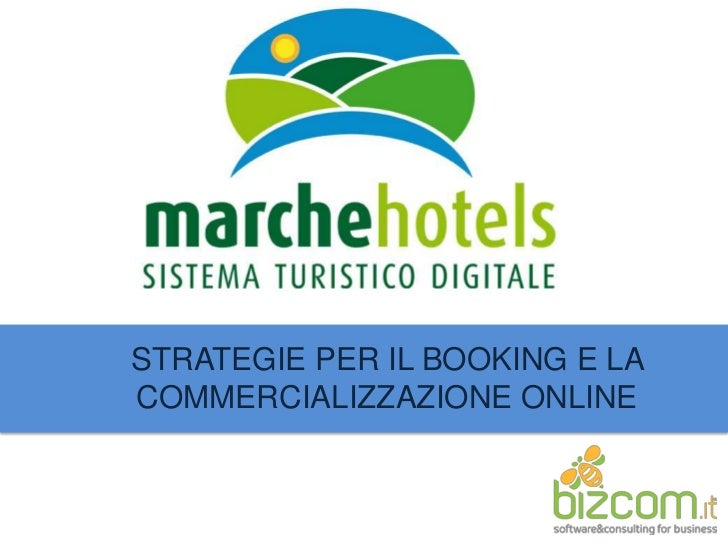 STRATEGIE PER IL BOOKING E LA COMMERCIALIZZAZIONE ONLINE<br />