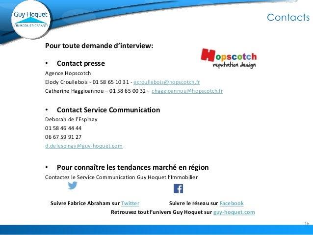 16  Contacts  Pour toute demande d'interview:  •Contact presse  Agence Hopscotch  Elody Croullebois - 01 58 65 10 31 - ecr...