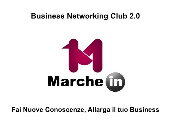 Fai Nuove Conoscenze, Allarga il tuo Business Business Networking Club 2.0