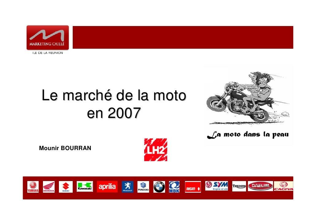 Le marché de la moto       en 2007  Mounir BOURRAN