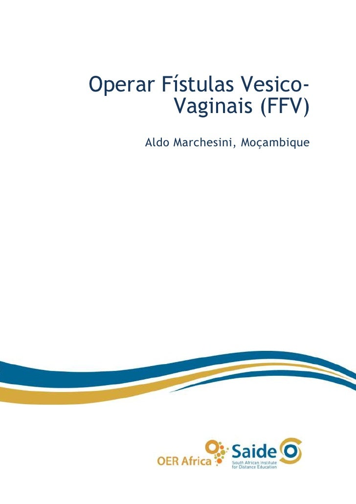 Operar Fístulas Vesico-        Vaginais (FFV)     Aldo Marchesini, Moçambique