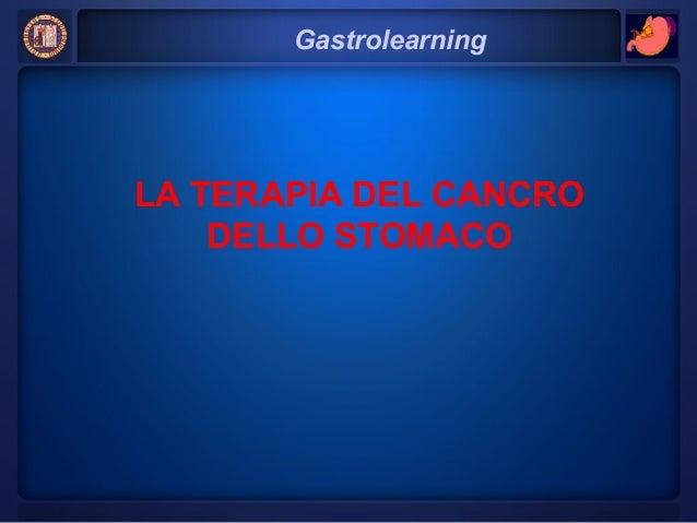 LA TERAPIA DEL CANCRO DELLO STOMACO Gastrolearning