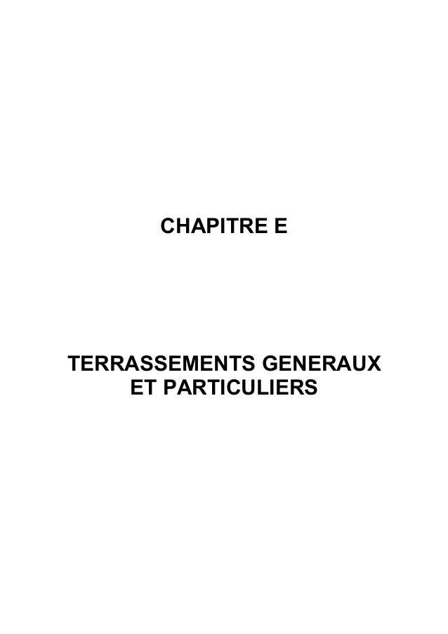CHAPITRE E TERRASSEMENTS GENERAUX ET PARTICULIERS