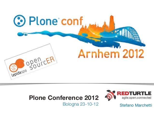 Plone Conference 2012         agile.open.connected          Bologna 23-10-12   Stefano Marchetti