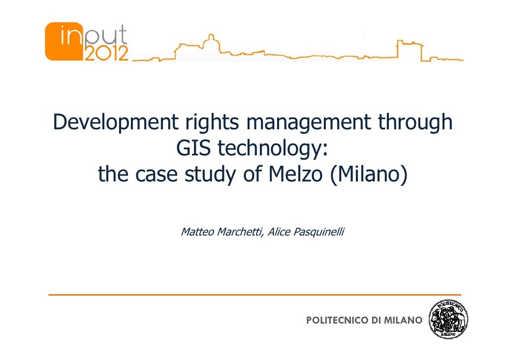Development rights management through            GIS technology:    the case study of Melzo (Milano)           Matteo Marc...