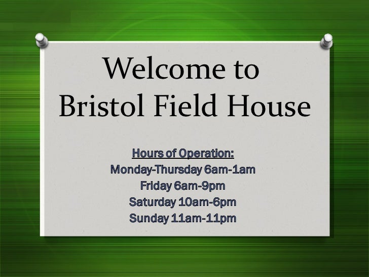 Welcome to  Bristol Field House