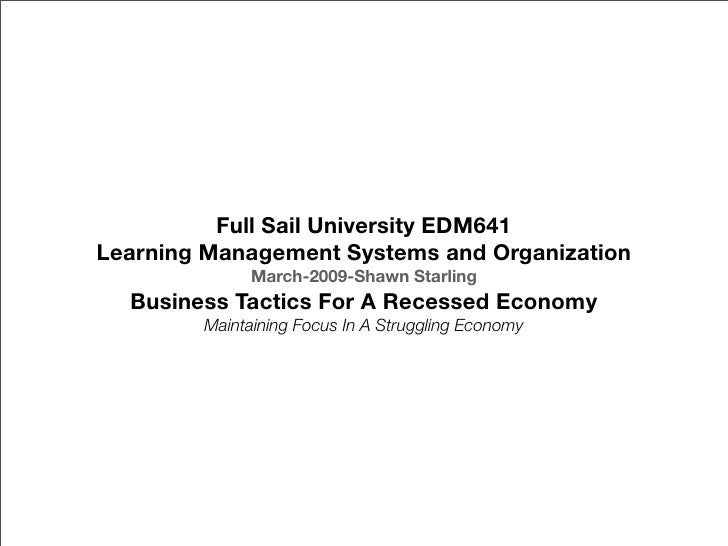 Full Sail University EDM641 Learning Management Systems and Organization              March-2009-Shawn Starling   Business...