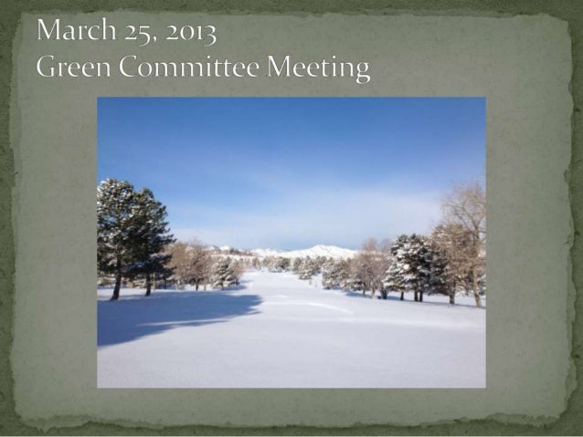  Approval of minutes – Erich Tiepel Grounds Report- Steve Sarro   Driving Range Improvements      Phelps/Tanner consul...