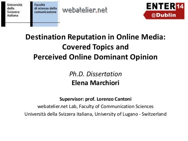 Destination Reputation in Online Media: Covered Topics and Perceived Online Dominant Opinion Ph.D. Dissertation Elena Marc...