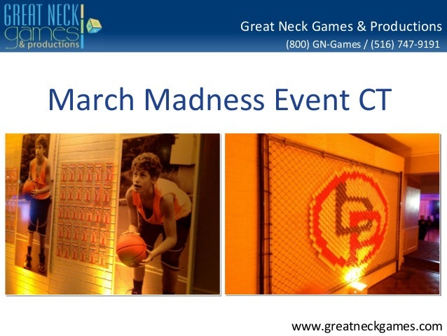 Great Neck Games & Productions                  (800) GN-Games / (516) 747-9191March Madness Event CT                   ww...