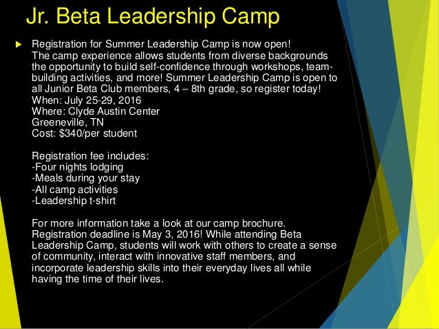 Jr. Beta Leadership Camp  Registration for Summer Leadership Camp is now open! The camp experience allows students from d...