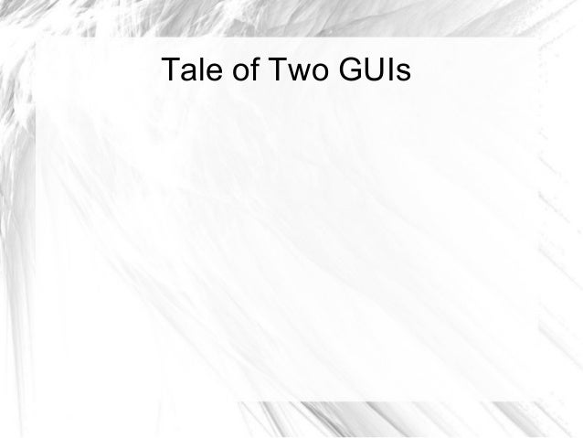 Tale of Two GUIs