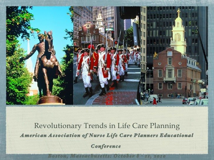 Revolutionary Trends in Life Care Planning <ul><li>American Association of Nurse Life Care Planners Educational Conference...