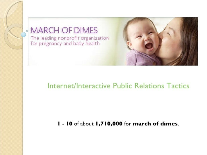 Internet/Interactive Public Relations Tactics 1  -  10  of about  1,710,000  for  march of dimes .