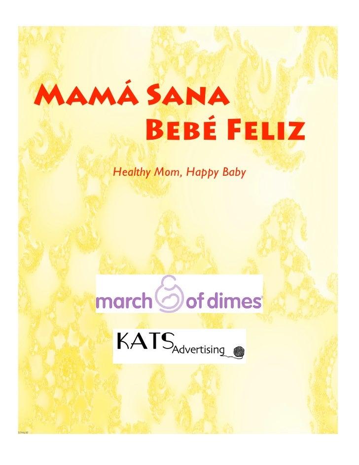 MamÁ Sana      Bebé Feliz     Healthy Mom, Happy Baby