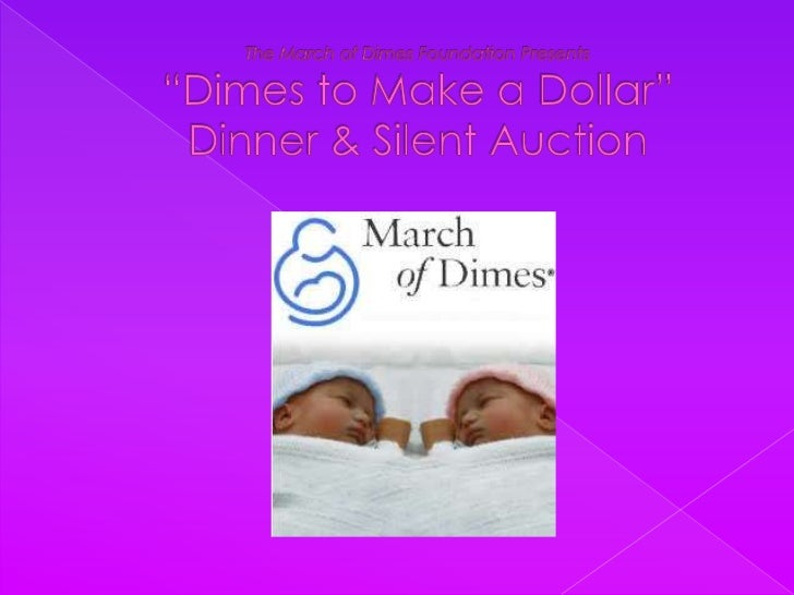 """The March of Dimes Foundation Presents """"Dimes to Make a Dollar""""Dinner & Silent Auction<br />"""